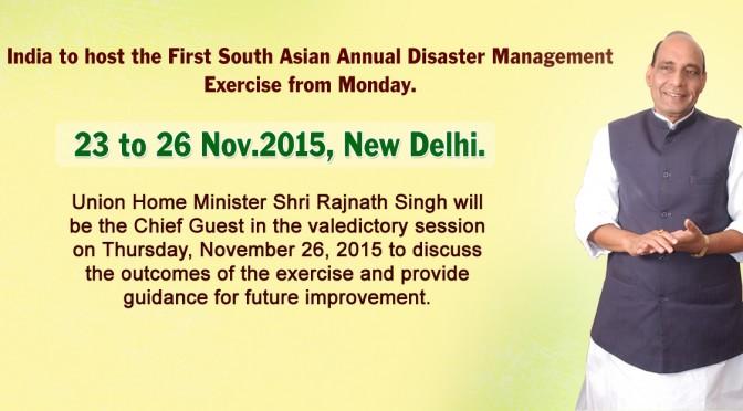 सोमवार से शुरू होनेवाले दक्षिण एशियाई वार्षिक आपदा प्रबंधन एक्सरसाइज में गृहमंत्री श्री राजनाथ सिंह जी 26 नवंबर को समापन सत्र में मुख्य अतिथि होंगे।